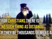 St. Porphyrios - For Christians there is no such thing as distance